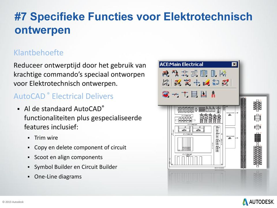 AutoCAD Electrical Delivers Al de standaard AutoCAD functionaliteiten plus gespecialiseerde features