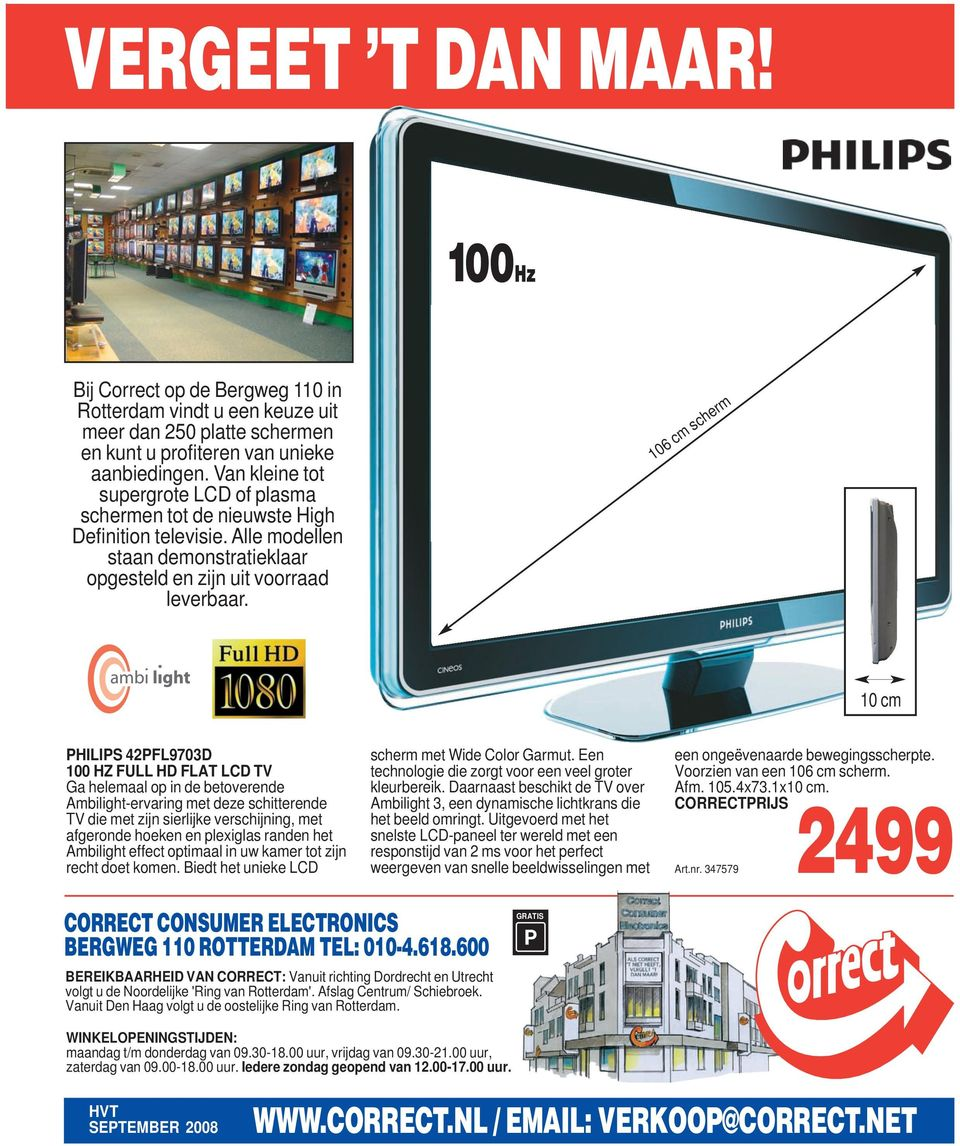106 cm scherm 10 cm PHILIPS 42PFL9703D 100 HZ FULL HD FLAT LCD TV Ga helemaal op in de betoverende Ambilight-ervaring met deze schitterende TV die met zijn sierlijke verschijning, met afgeronde