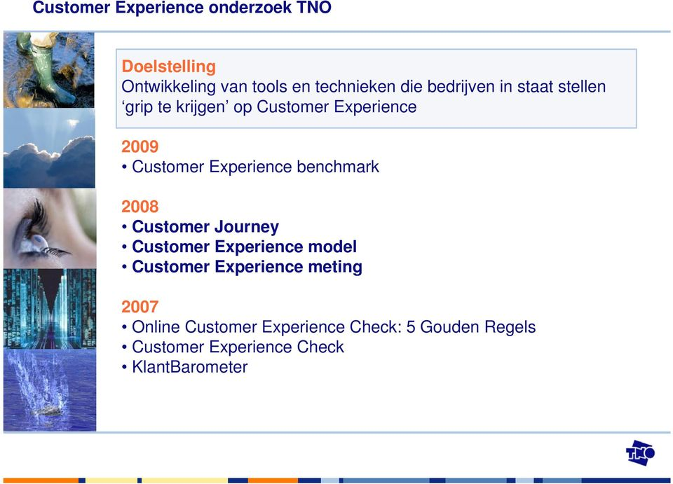 benchmark 2008 Customer Journey Customer Experience model Customer Experience meting 2007