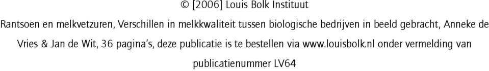 Anneke de Vries & Jan de Wit, 36 pagina s, deze publicatie is te