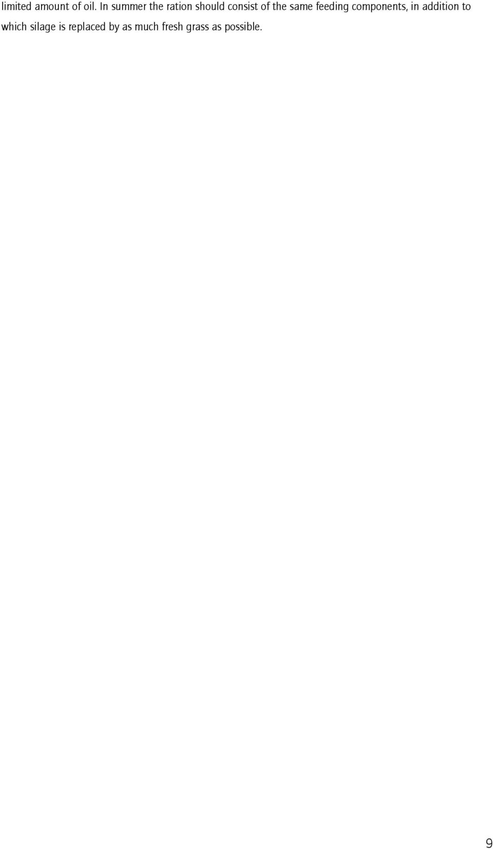 the same feeding components, in addition