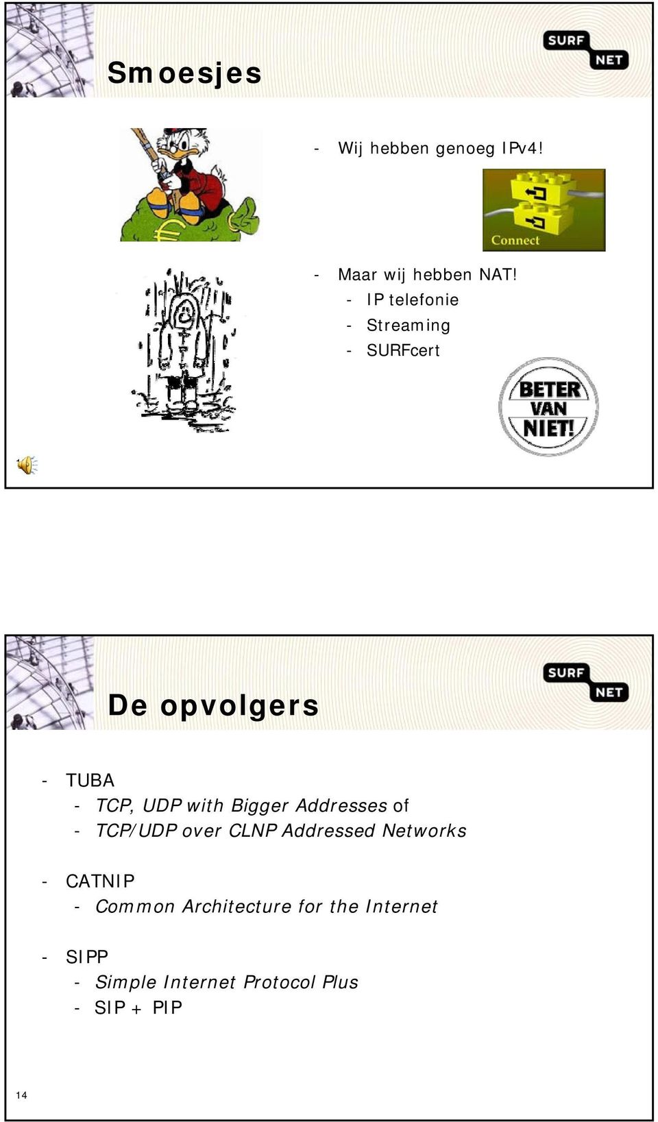 with Bigger Addresses of - TCP/UDP over CLNP Addressed Networks - CATNIP