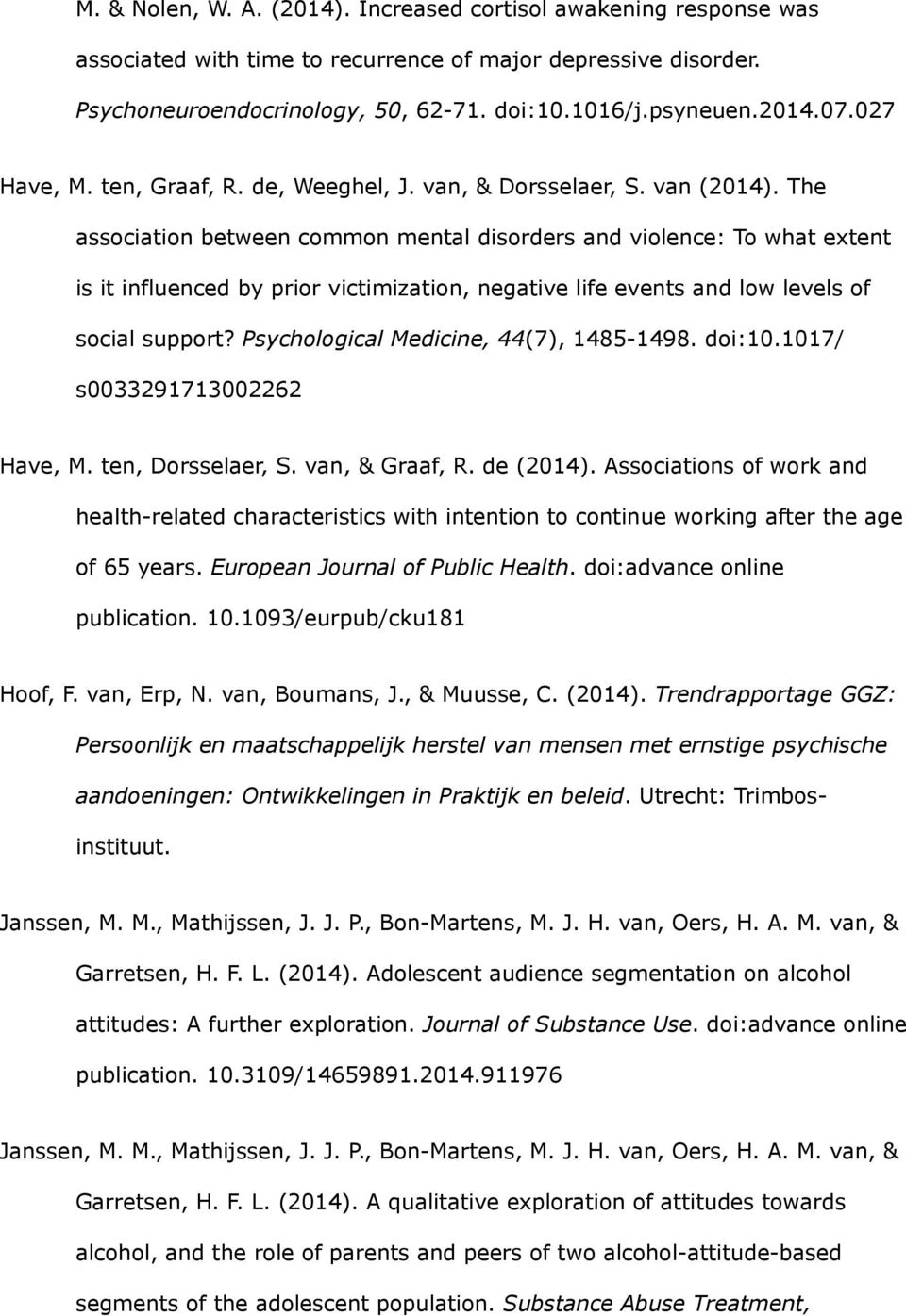 The association between common mental disorders and violence: To what extent is it influenced by prior victimization, negative life events and low levels of social support?