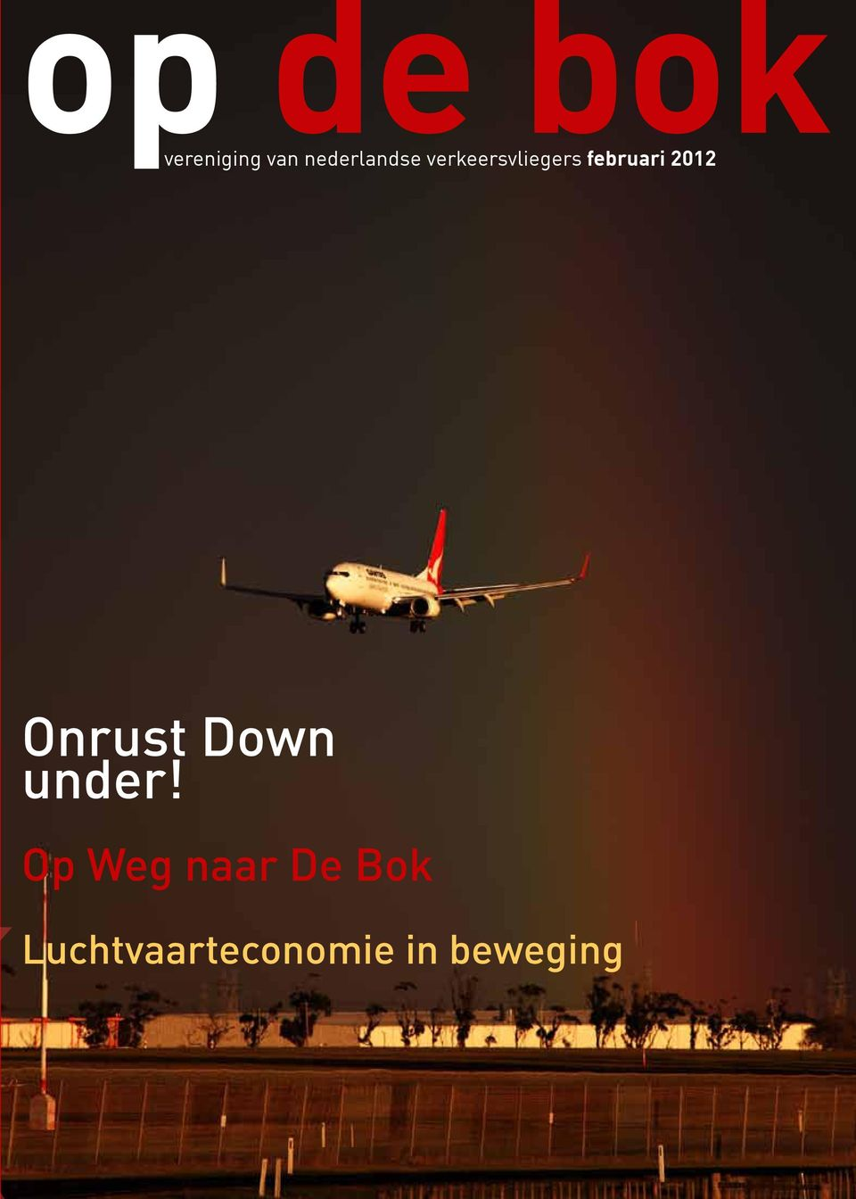 Onrust Down under!