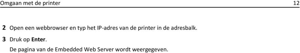 printer in de adresbalk. 3 Druk op Enter.