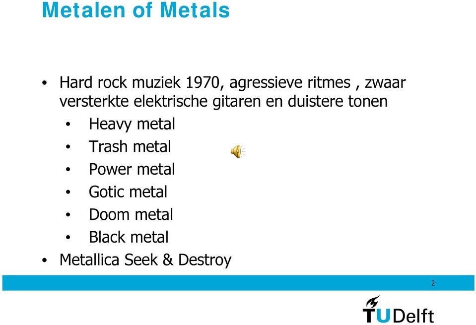 duistere tonen Heavy metal Trash metal Power metal