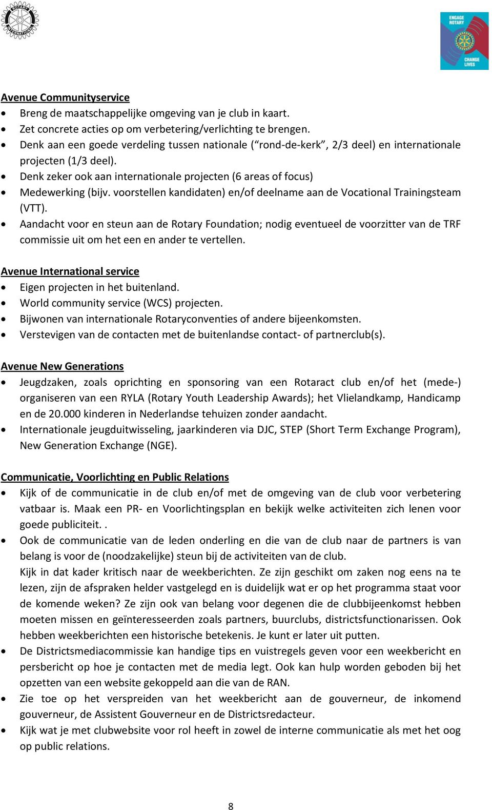 voorstellen kandidaten) en/of deelname aan de Vocational Trainingsteam (VTT).