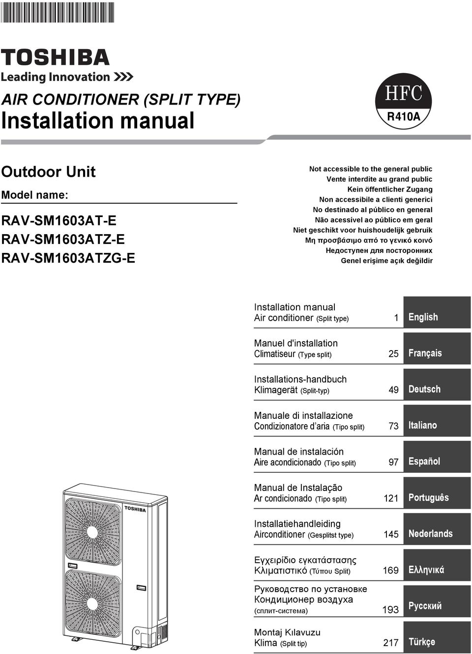 Недоступен для посторонних Genel erişime açık değildir Installation manual Air conditioner (Split type) 1 English Manuel d'installation Climatiseur (Type split) 25 Français Installations-handbuch