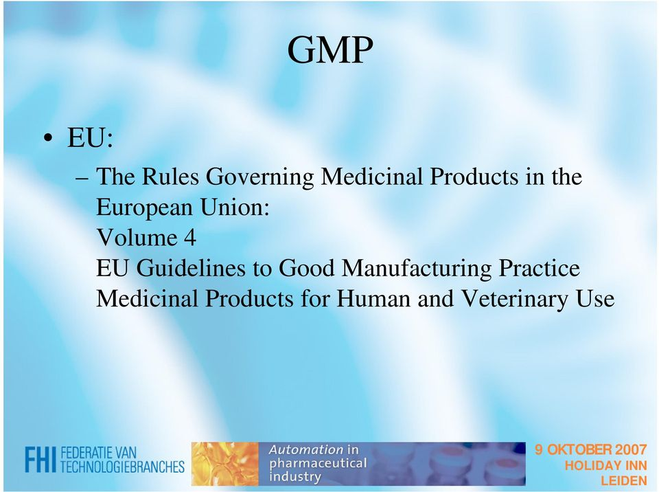 EU Guidelines to Good Manufacturing