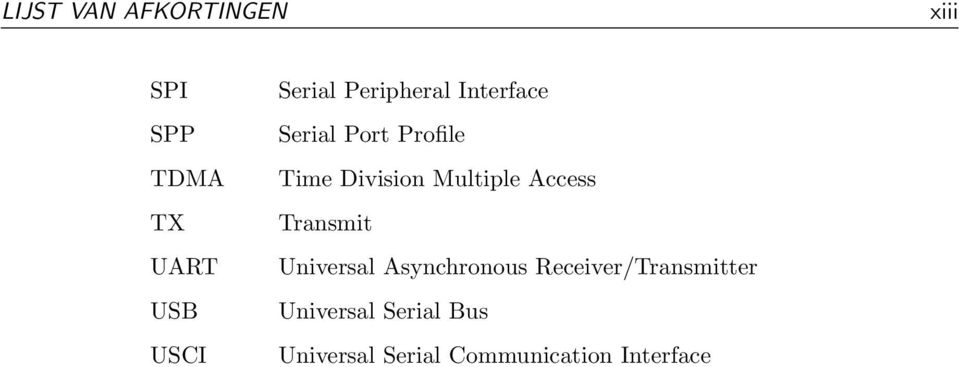 Multiple Access Transmit Universal Asynchronous