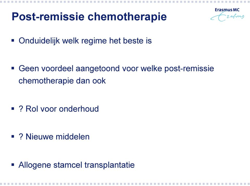 post-remissie chemotherapie dan ook?