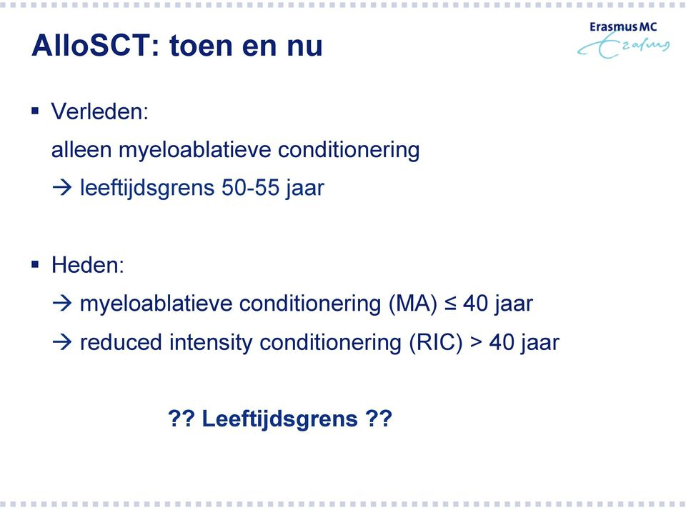 myeloablatieve conditionering (MA) 40 jaar à reduced