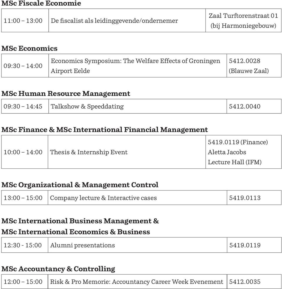 0040 MSc Finance & MSc International Financial Management 10:00 14:00 Thesis & Internship Event 5419.