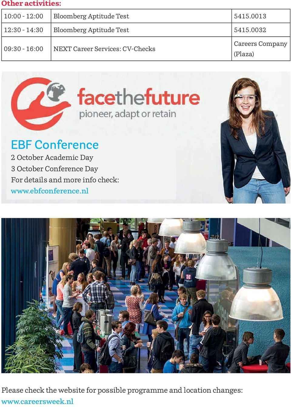 0032 09:30-16:00 NEXT Career Services: CV-Checks Careers Company (Plaza) EBF Conference 2