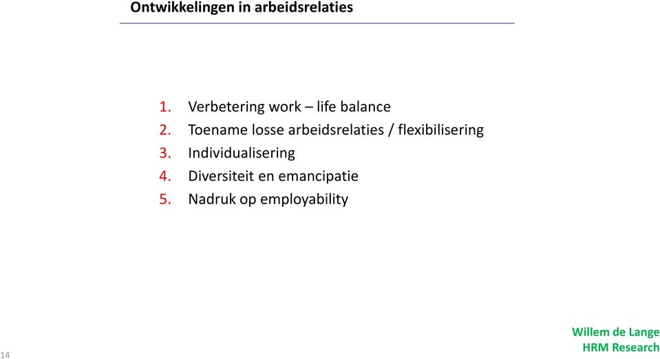 Toename losse arbeidsrelaties / flexibilisering 3.