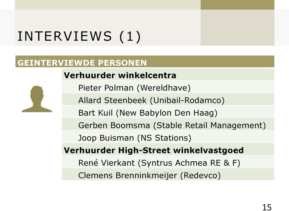 Gerben Boomsma (Stable Retail Management) Joop Buisman (NS Stations) Verhuurder