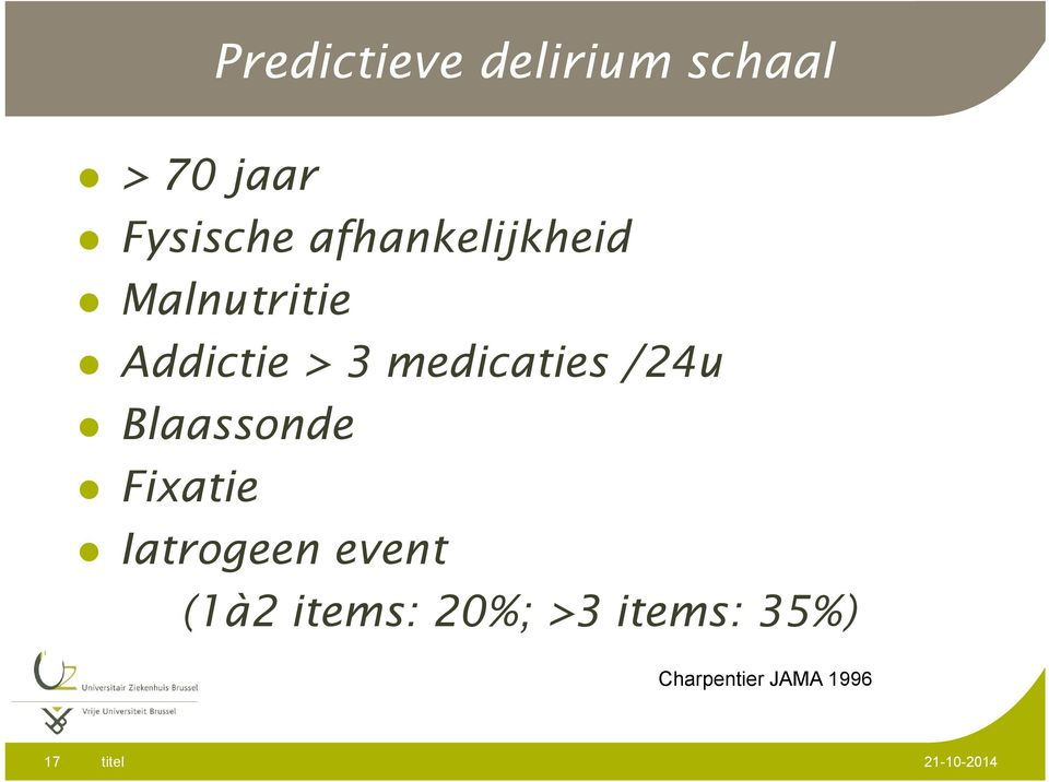 medicaties /24u Blaassonde Fixatie Iatrogeen event
