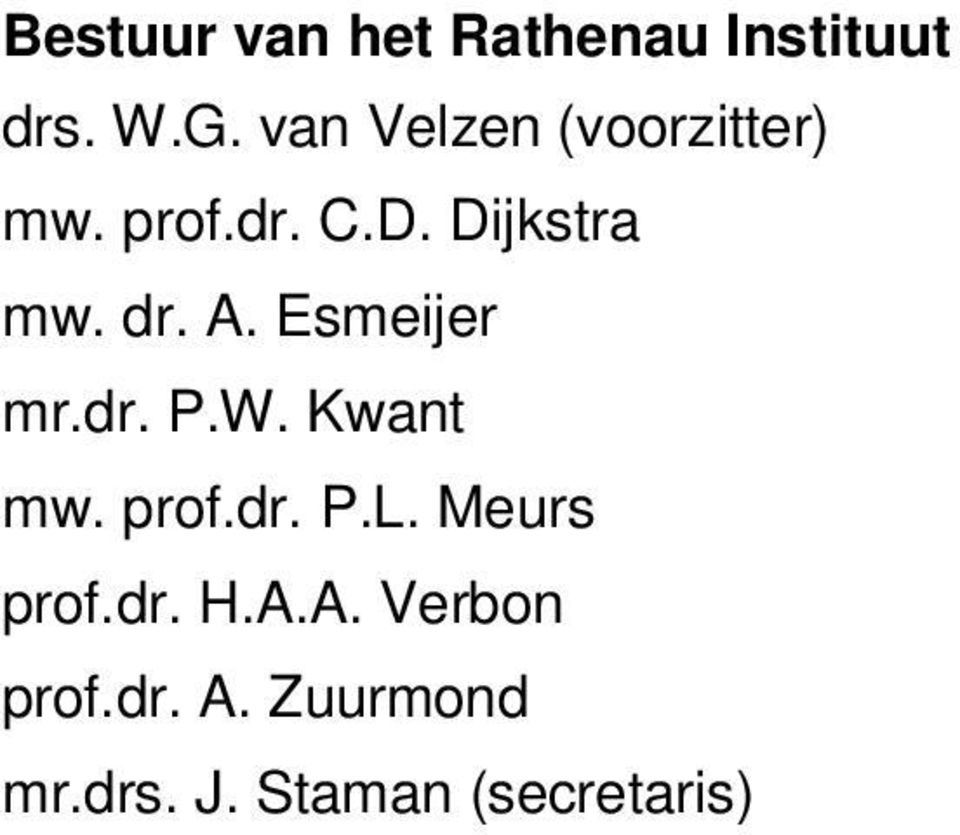 A. Esmeijer mr.dr. P.W. Kwant mw. prof.dr. P.L.