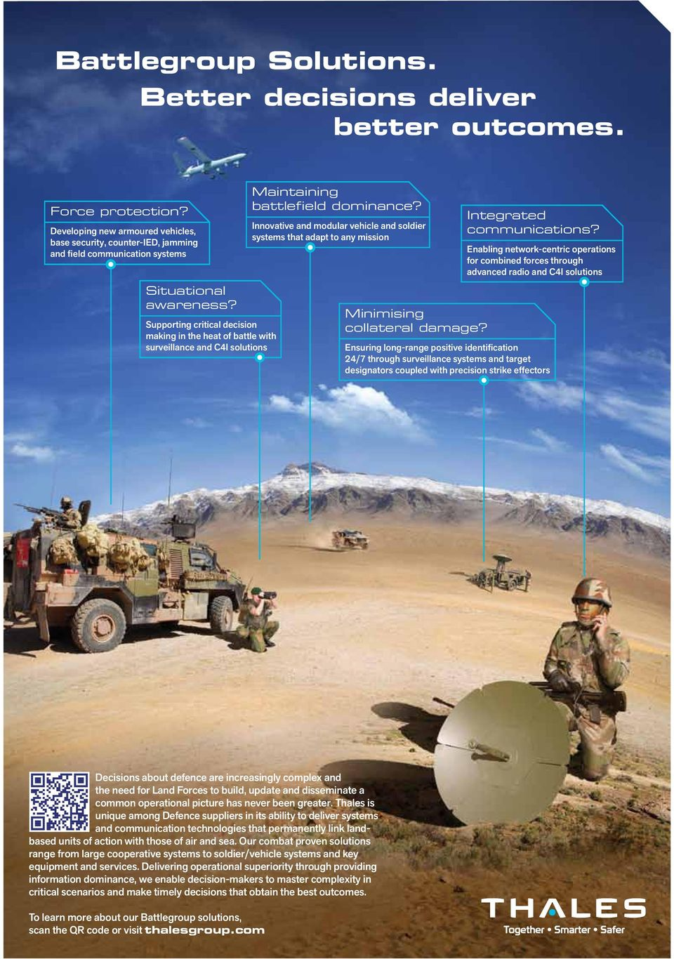 Supporting critical decision making in the heat of battle with surveillance and C4I solutions Maintaining battlefield dominance?