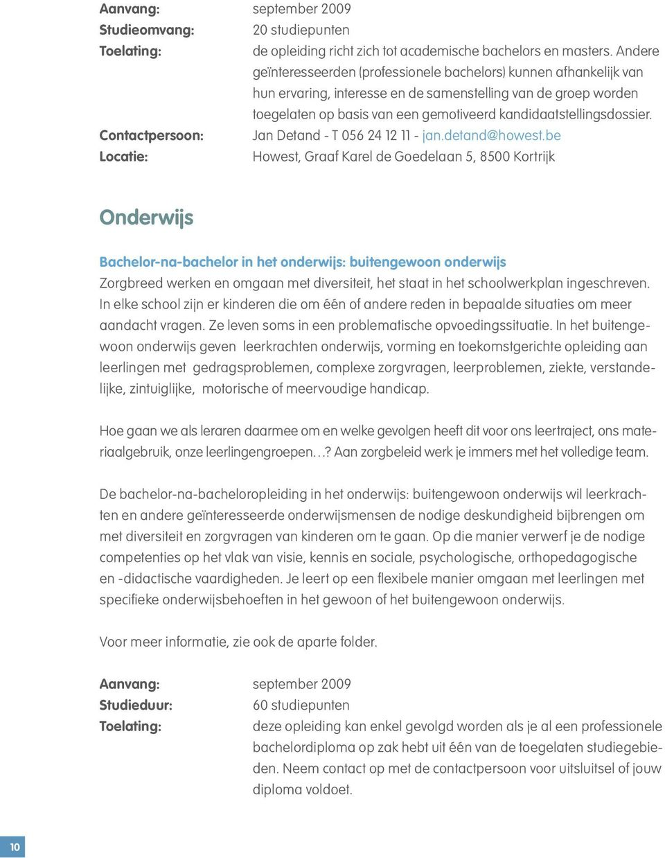kandidaatstellingsdossier. Contactpersoon: Jan Detand - T 056 24 12 11 - jan.detand@howest.