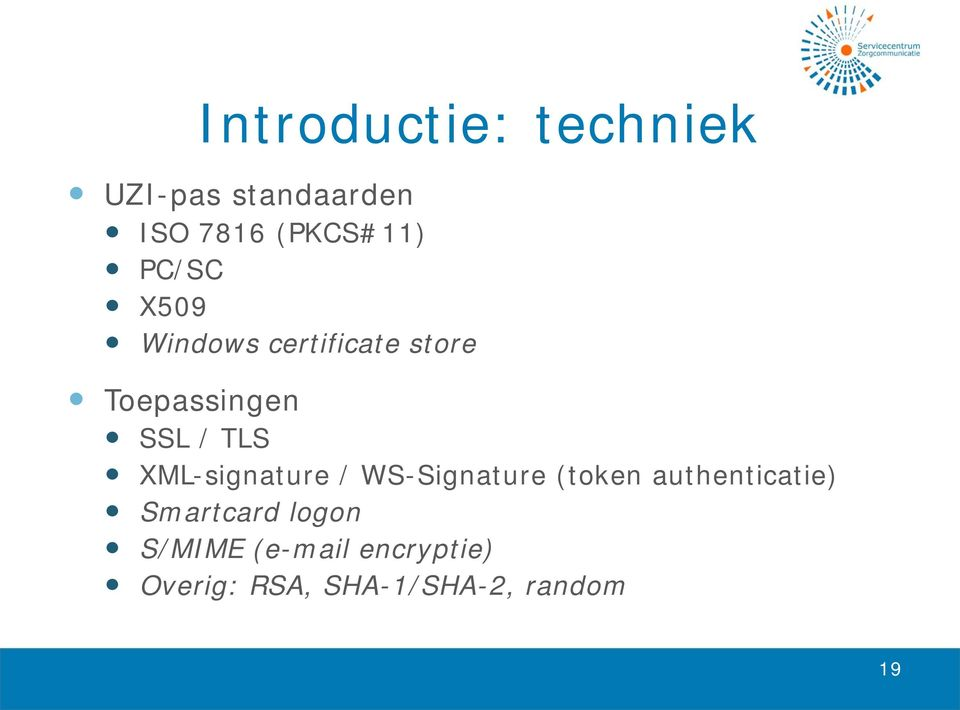 XML-signature / WS-Signature (token authenticatie) Smartcard