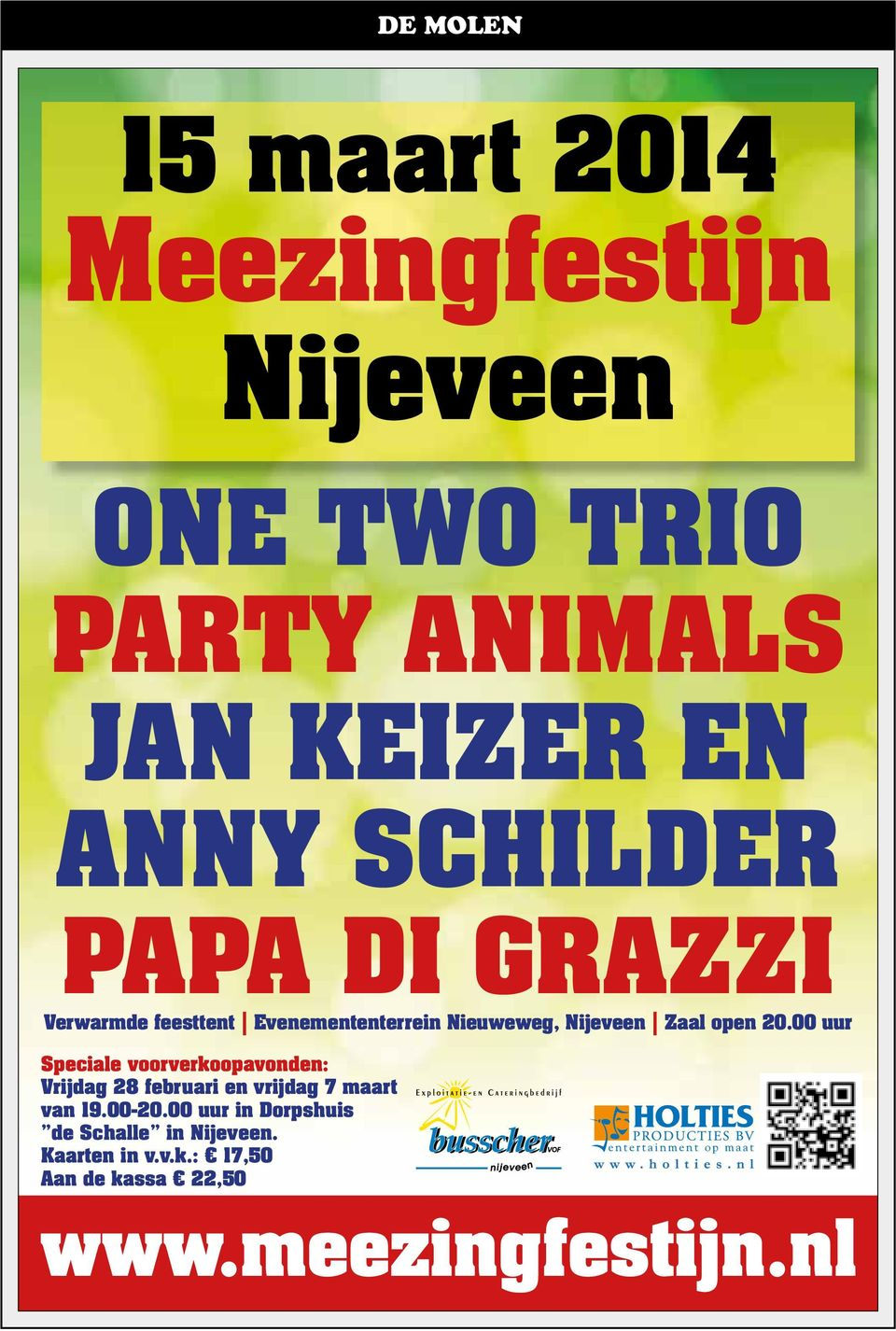 : 17,50 Aan de kassa 22,50 Nijeveen ONE TWO TRIO PARTY ANIMALS JAN KEIZER EN ANNY SCHILDER