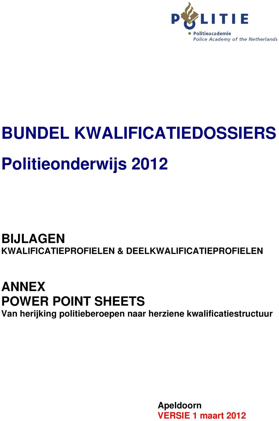 DEELKWALIFICATIEPROFIELEN ANNEX POWER POINT SHEETS Van