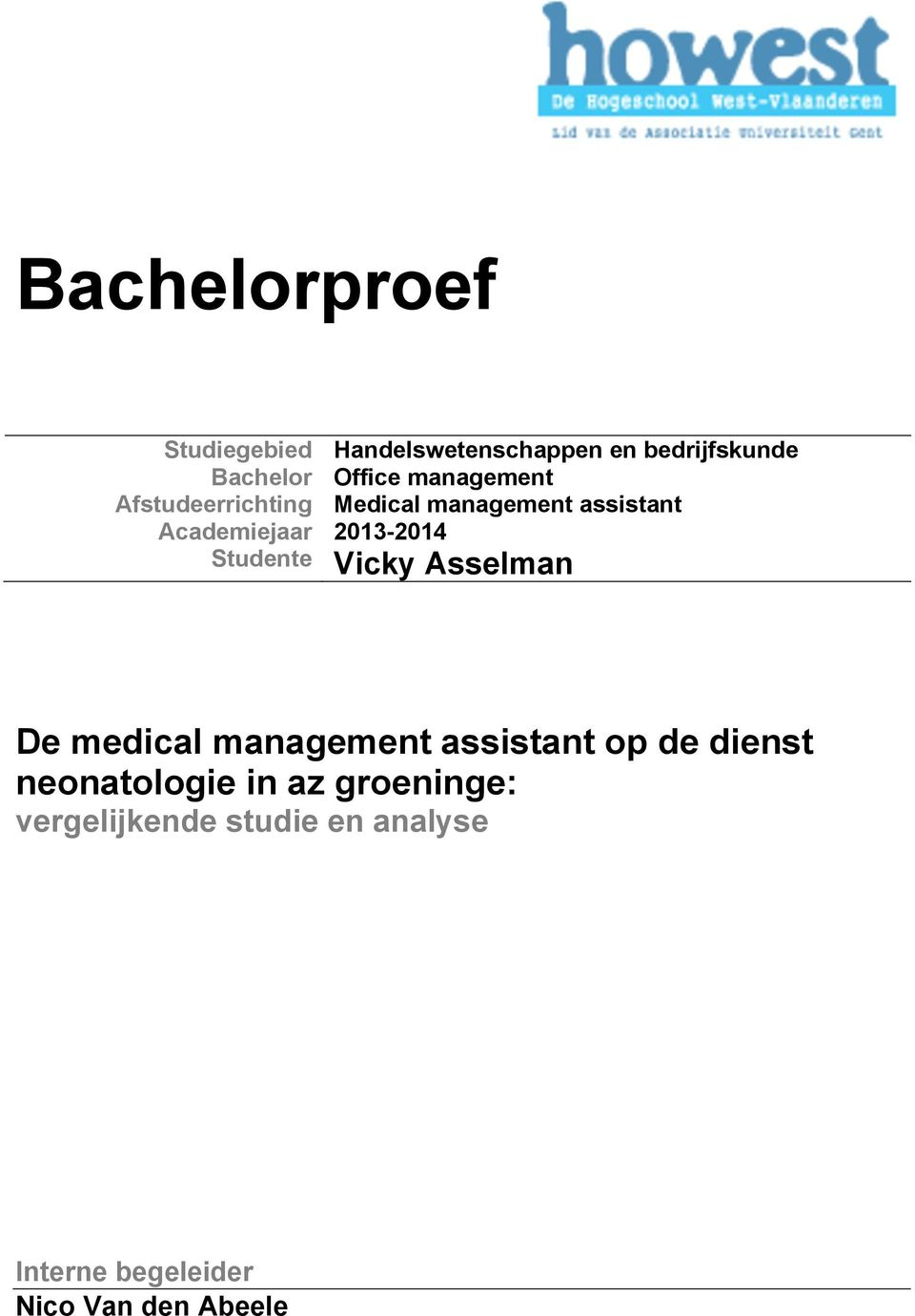 Studente Vicky Asselman De medical management assistant op de dienst neonatologie