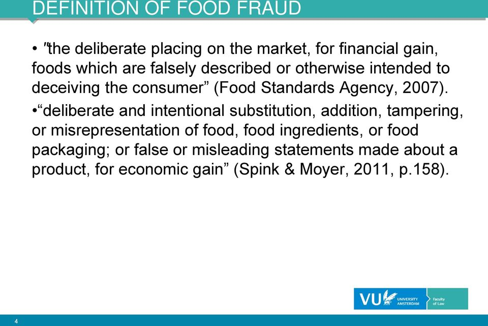 deliberate and intentional substitution, addition, tampering, or misrepresentation of food, food