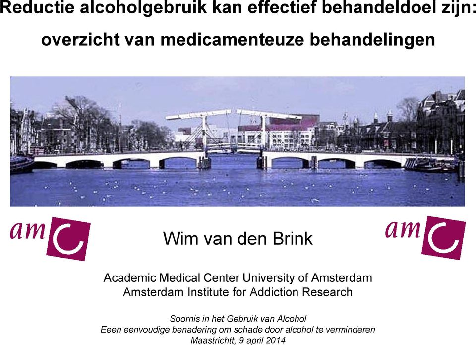 of Amsterdam Amsterdam Institute for Addiction Research Soornis in het Gebruik van