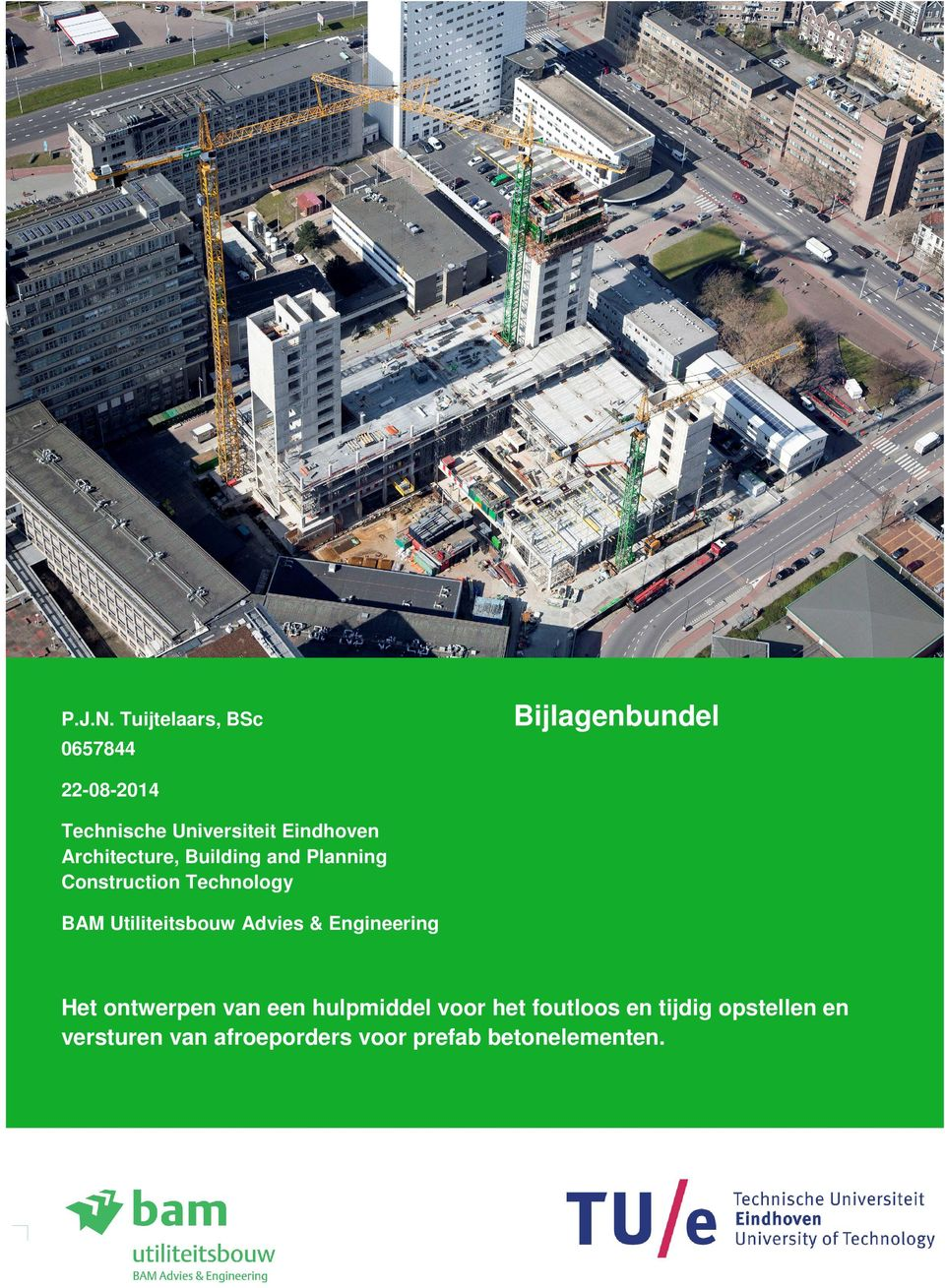 Eindhoven Architecture, Building and Planning Construction Technology BAM