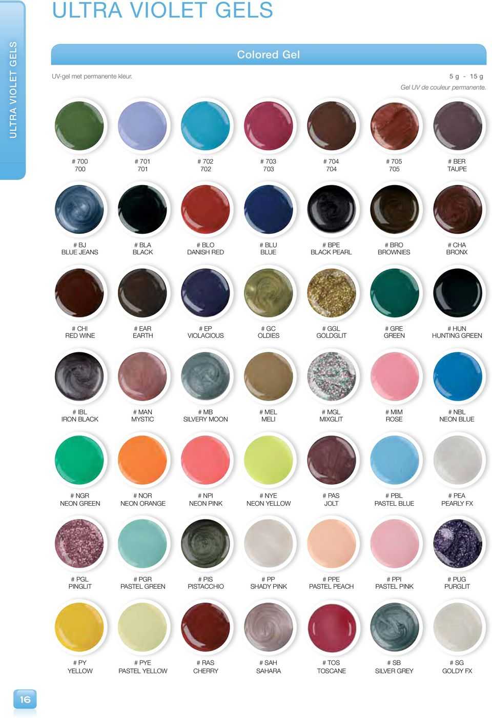 ggl # gre # hun RED WINE EARTH VIOLACIOUS OLDIES GOLDGLIT GREEN HUNTING GREEN # ibl # man # mb # mel # mgl # mim # nbl IRON BLACK MYSTIC SILVERY MOON MELI MIXGLIT ROSE NEON BLUE # ngr # nor # npi #
