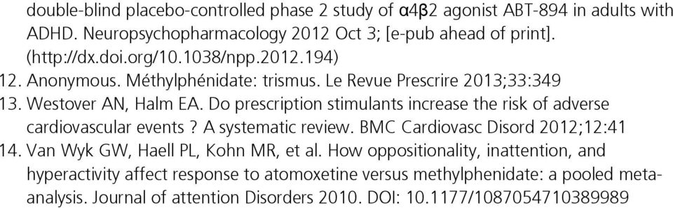 Do prescription stimulants increase the risk of adverse cardiovascular events? A systematic review. BMC Cardiovasc Disord 2012;12:41 14.