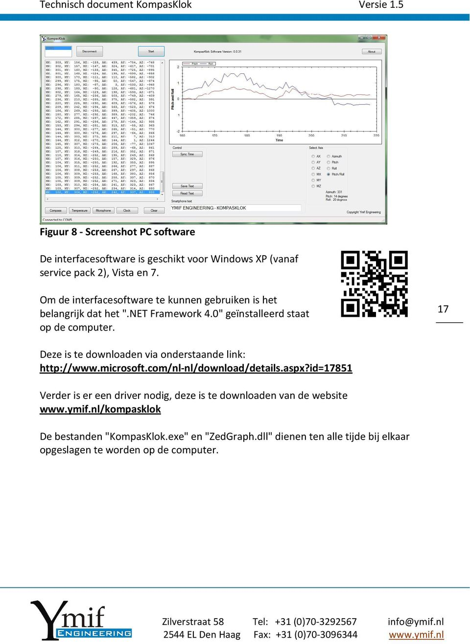 17 Deze is te downloaden via onderstaande link: http://www.microsoft.com/nl-nl/download/details.aspx?