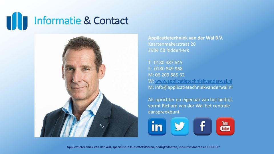 209 885 32 W: www.applicatietechniekvanderwal.