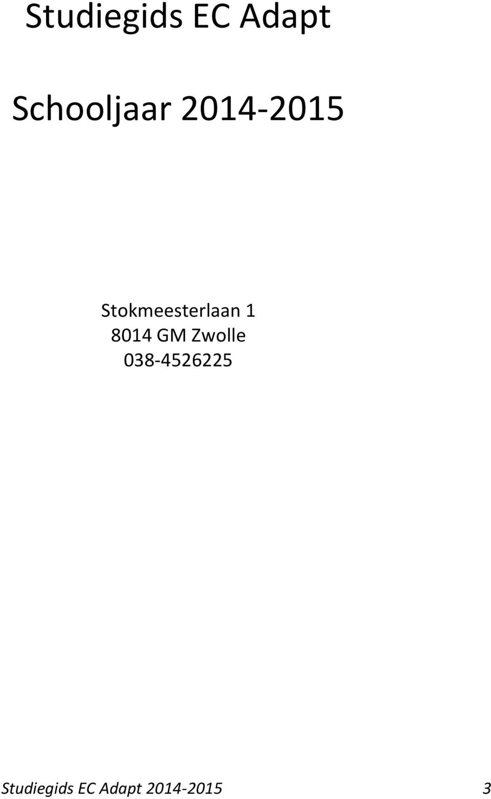 Stokmeesterlaan 1 8014 GM