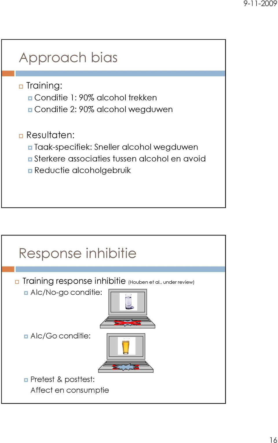 avoid Reductie alcoholgebruik Response inhibitie Training response inhibitie (Houben et al.