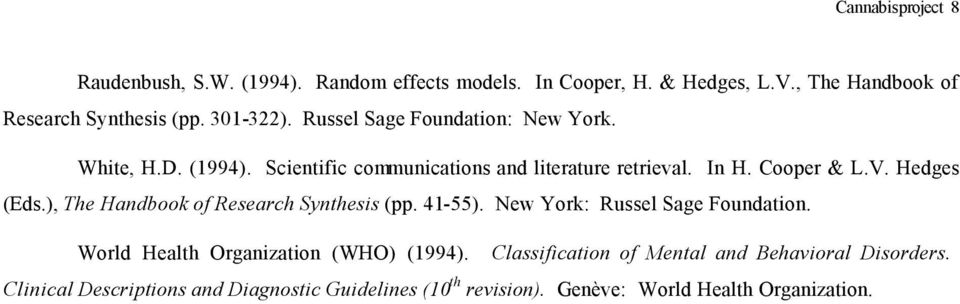 Hedges (Eds.), The Handbook of Research Synthesis (pp. 41-55). New York: Russel Sage Foundation. World Health Organization (WHO) (1994).