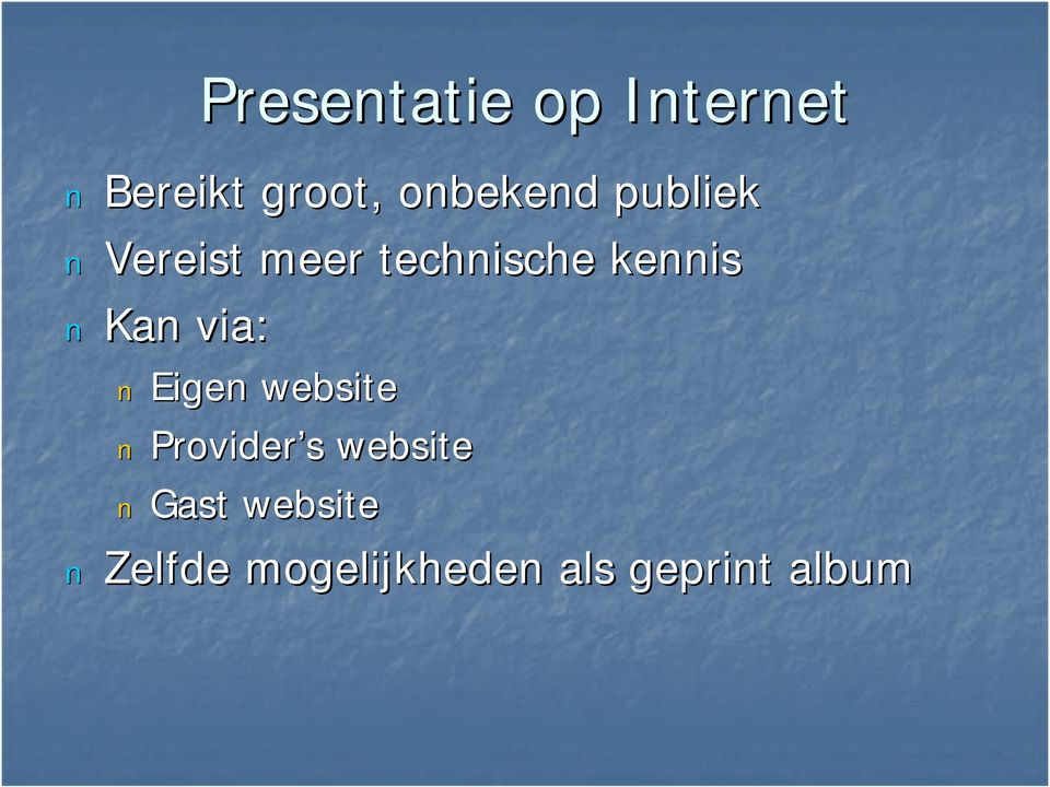 kennis Kan via: Eigen website Provider s s