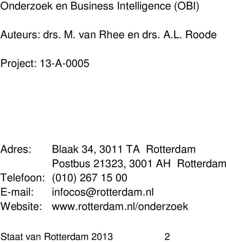 Roode Project: 13-A-0005 Adres: Blaak 34, 3011 TA Postbus 21323,