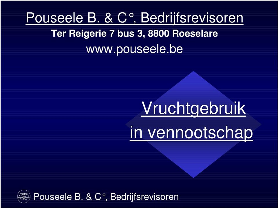 bus 3, 8800 Roeselare www.pouseele.