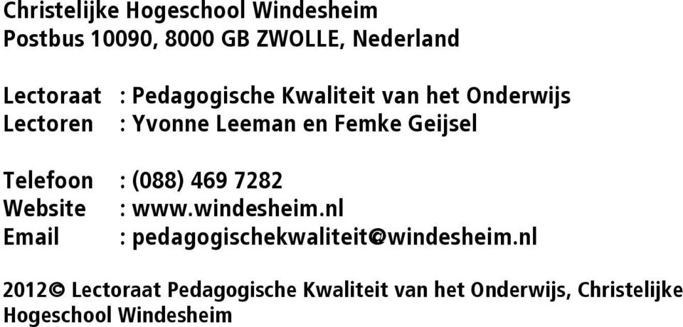 Telefoon : (088) 469 7282 Website : www.windesheim.