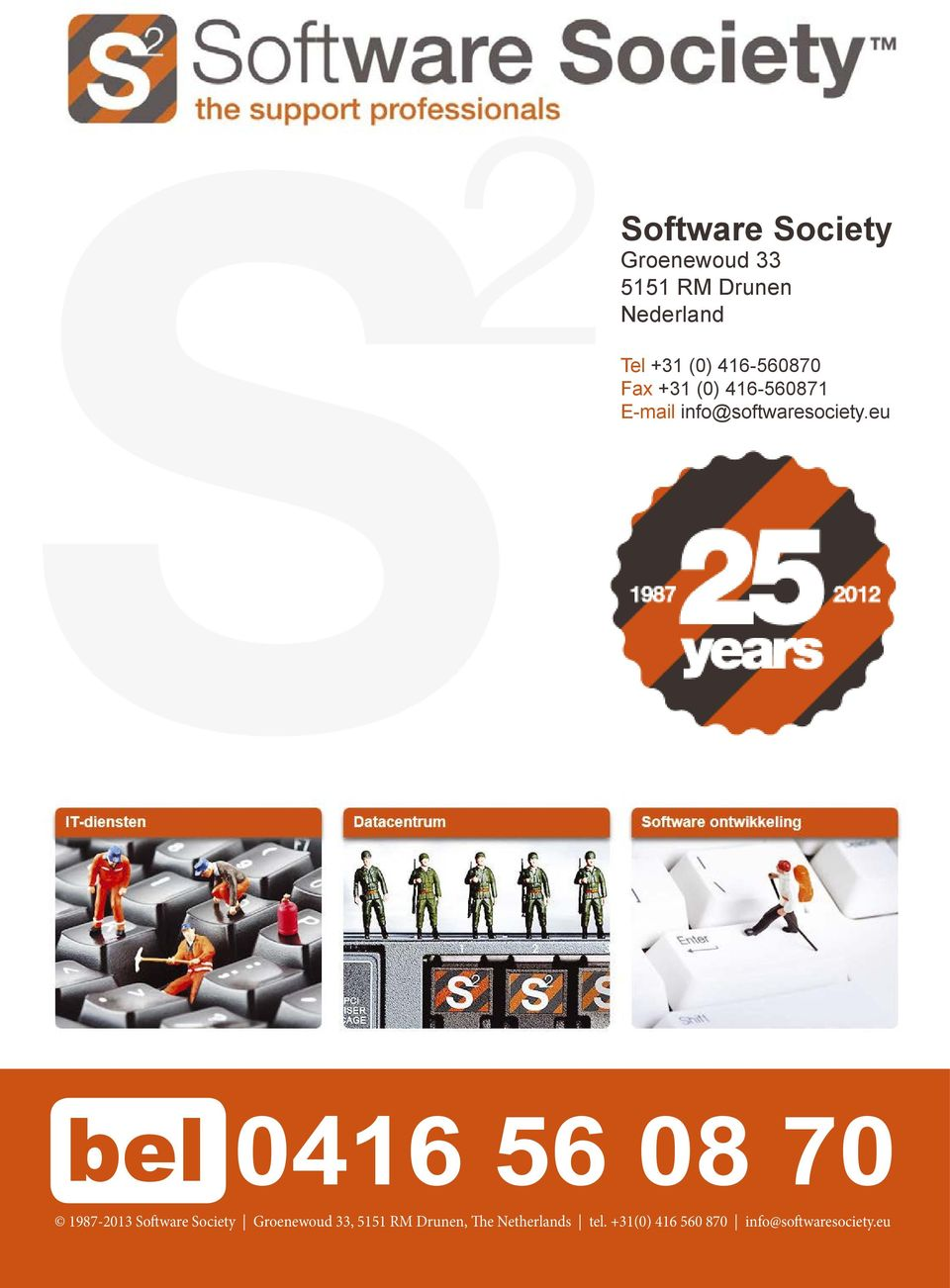 eu bel 0416 56 08 70 1987-2013 Software Society Groenewoud 33, 5151