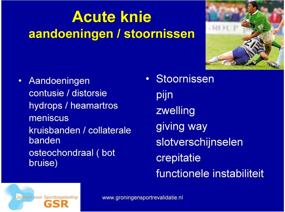 collaterale banden osteochondraal ( bot bruise) Stoornissen