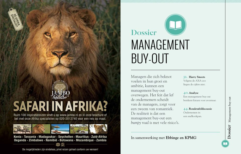 Zambia XXX MANAGEMENT BUY-OUT Xxx Managers die zich beknot voelen in hun groei en ambitie, kunnen een management buy-out overwegen.