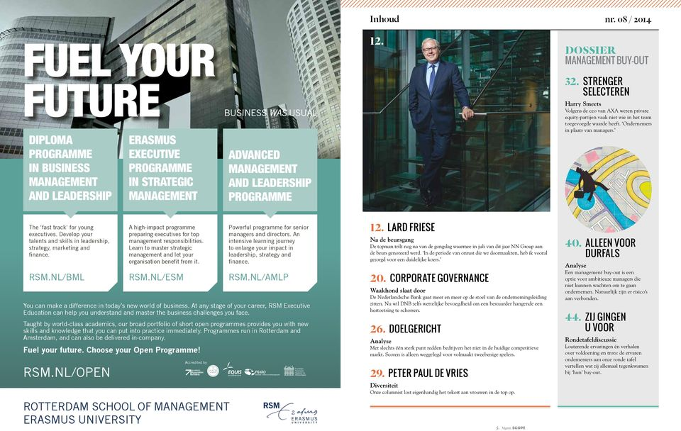 Ondernemers in plaats van managers. The fast track for young executives. Develop your talents and skills in leadership, strategy, marketing and finance. RSM.NL/BML RSM.