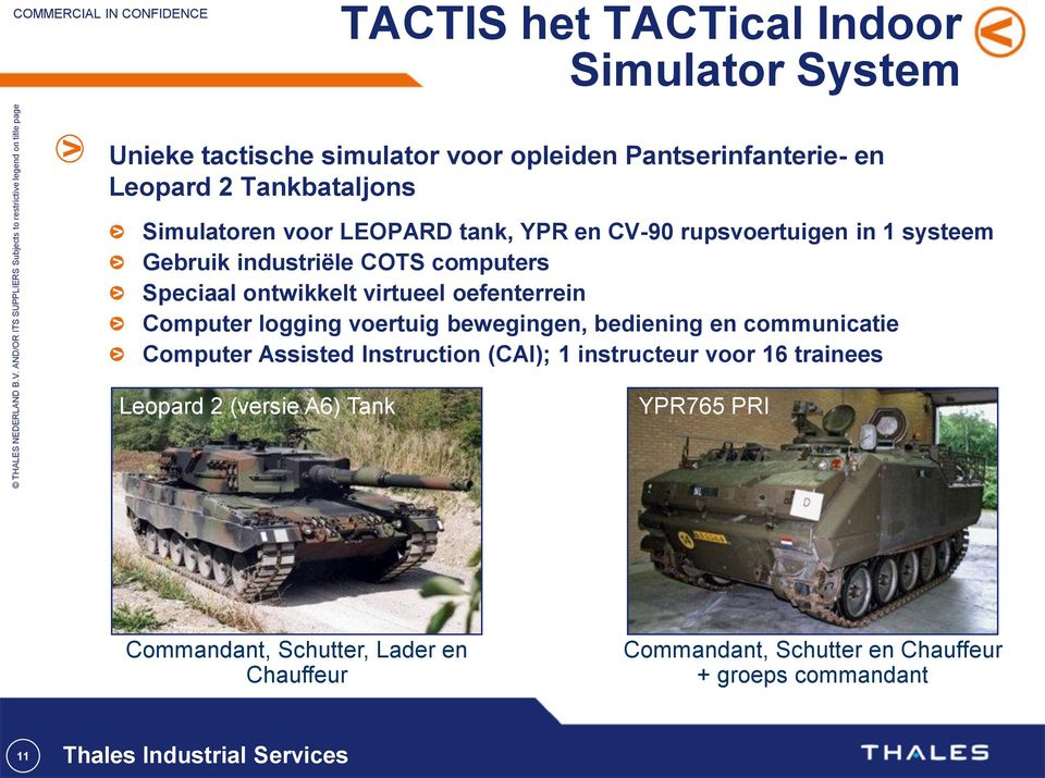 Computer logging voertuig bewegingen, bediening en communicatie Computer Assisted Instruction (CAI); 1 instructeur voor 16 trainees Leopard 2