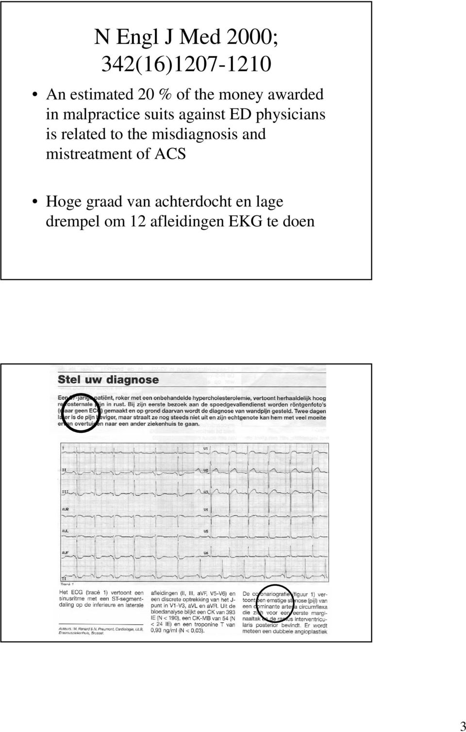 related to the misdiagnosis and mistreatment of ACS Hoge