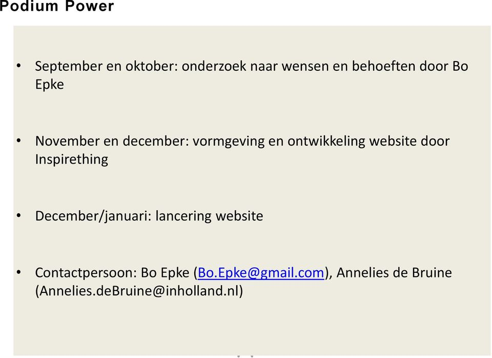 door Inspirething December/januari: lancering website Contactpersoon: Bo