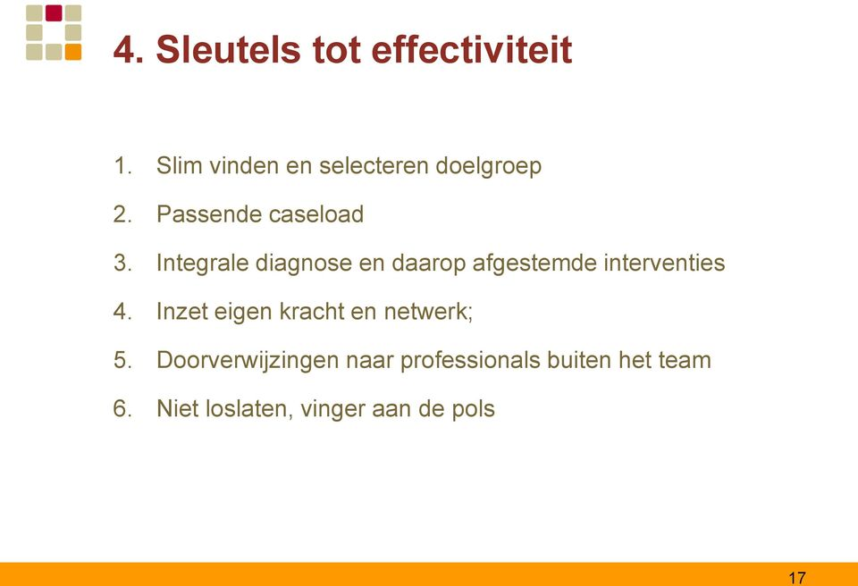 Integrale diagnose en daarop afgestemde interventies 4.